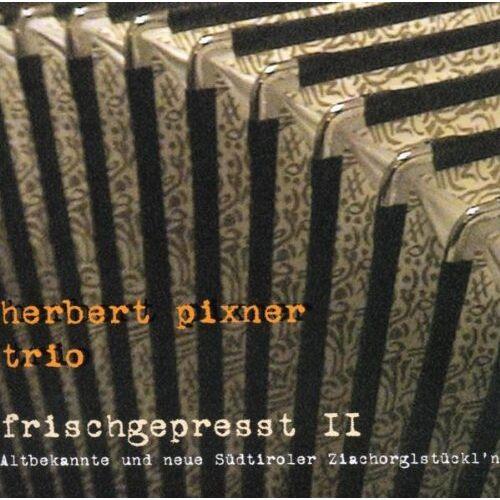 Herbert Pixner Trio - Frischgepresst II - Preis vom 16.04.2021 04:54:32 h