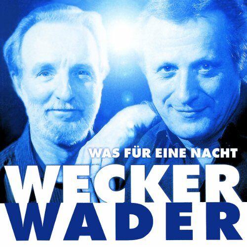 Hannes Wader - Wecker Wader - Was für eine Nacht [Original Recording Remastered] - Preis vom 07.05.2021 04:52:30 h