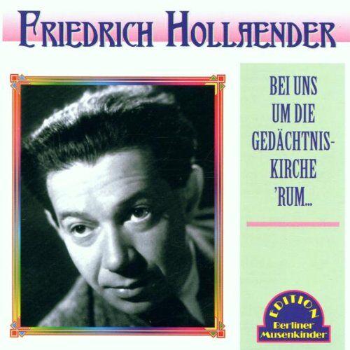 Friedrich Hollaender - Bei Uns Um Die Gedächtniskirche 'rum - Preis vom 12.11.2019 06:00:11 h