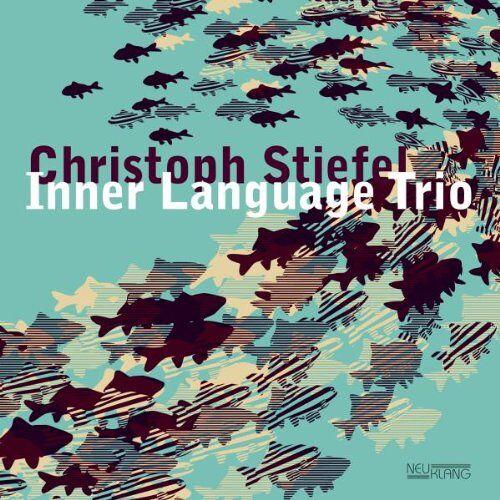 Christoph Stiefel - Inner Language - Preis vom 26.01.2021 06:11:22 h