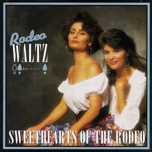 Sweethearts of the Rodeo - Rodeo Waltz - Preis vom 20.10.2020 04:55:35 h
