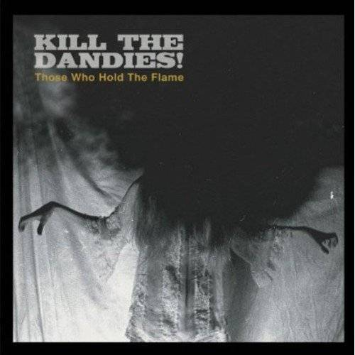 Kill the Dandies - Those Who Hold the Flame [Vinyl LP] - Preis vom 20.10.2020 04:55:35 h