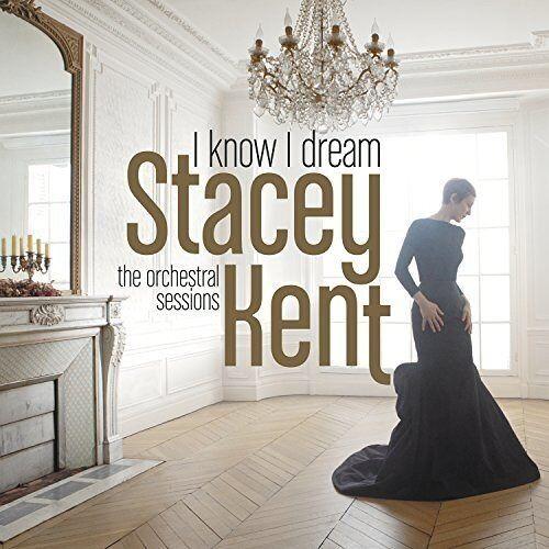 Stacey Kent - I Know I Dream - Preis vom 19.10.2020 04:51:53 h