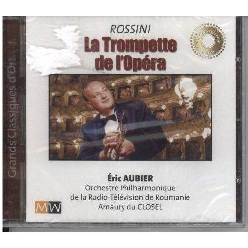 Eric Aubier - Rossini La Trompette de l'Opera [Audio CD] - Preis vom 14.05.2021 04:51:20 h