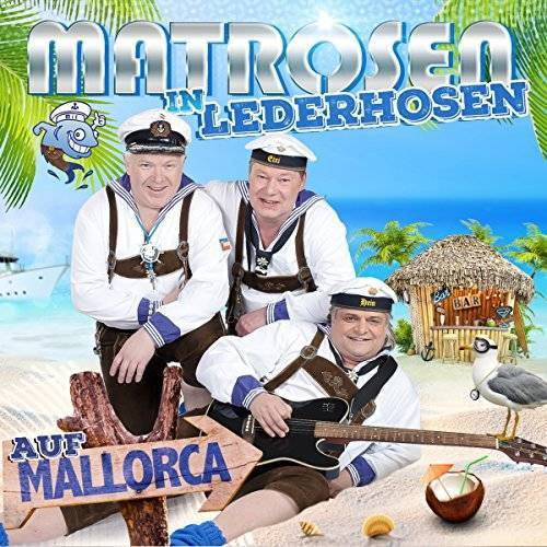 Matrosen in Lederhosen - Matrosen in Lederhosen auf Mallorca - Preis vom 28.02.2021 06:03:40 h