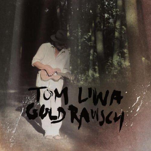 Tom Liwa - Goldrausch - Preis vom 17.04.2021 04:51:59 h