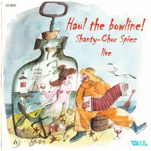 Shanty-Chor Spiez - Haul the Bowline! - Preis vom 24.02.2021 06:00:20 h