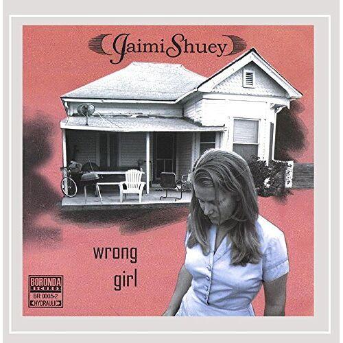 Jaimi Shuey - Wrong Girl - Preis vom 01.03.2021 06:00:22 h