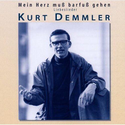 Kurt Demmler - Mein Herz Muss Barfuss Gehen - Preis vom 20.10.2020 04:55:35 h
