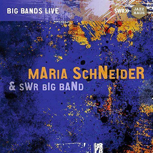 Maris Schneider - Maria Schneider & SWR Big Band - Preis vom 24.02.2021 06:00:20 h