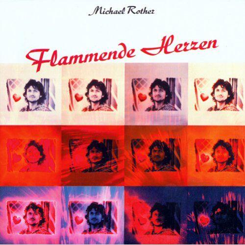 Michael Rother - Flammende Herzen - Preis vom 18.10.2020 04:52:00 h