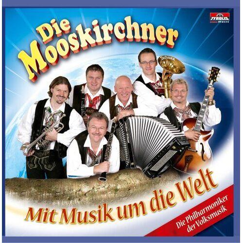 die Mooskirchner - Mit Musik um die Welt - Preis vom 28.02.2021 06:03:40 h