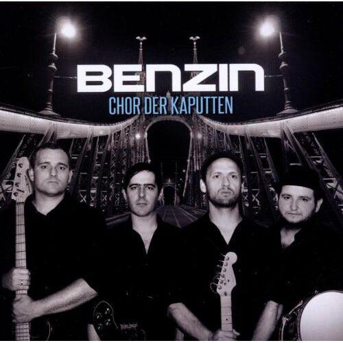 Benzin - Chor Der Kaputten - Preis vom 26.02.2021 06:01:53 h