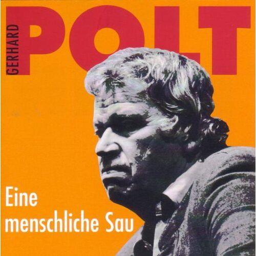 Gerhard Polt - Eine menschliche Sau. Neue Bühnennummern - Preis vom 25.02.2021 06:08:03 h