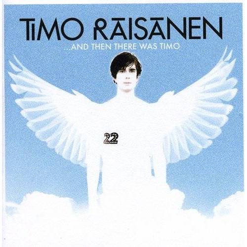 Timo Raisanen - And Then There Was Timo - Preis vom 18.04.2021 04:52:10 h