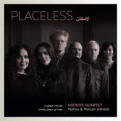 Kronos Quartet With Mahsa & Marjan Vahdat - Kronos Quartet With Mahsa & Marjan Vahdat - Placeless - Preis vom 06.09.2020 04:54:28 h