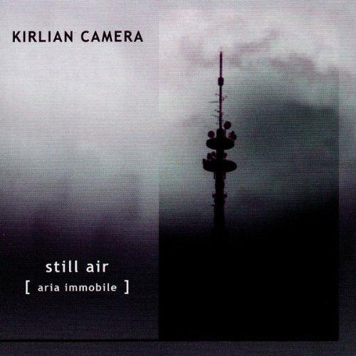 Kirlian Camera - Still Air - Preis vom 18.10.2020 04:52:00 h