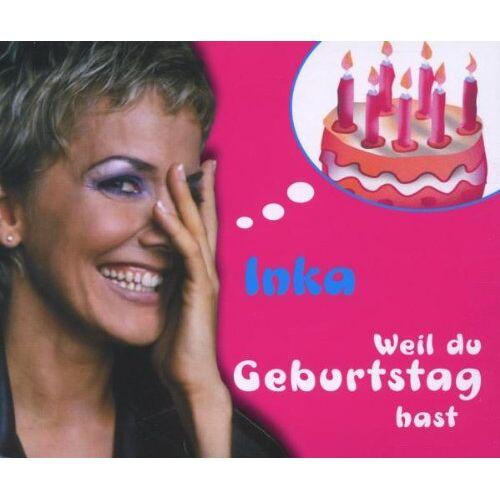 Inka - Weil du Geburtstag Hast - Preis vom 25.02.2021 06:08:03 h