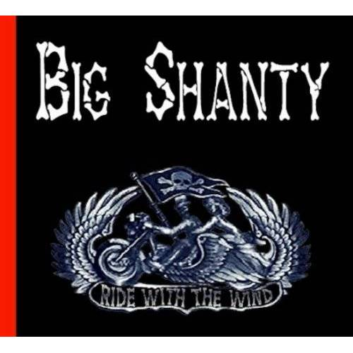 Big Shanty - Ride With the Wind - Preis vom 11.05.2021 04:49:30 h