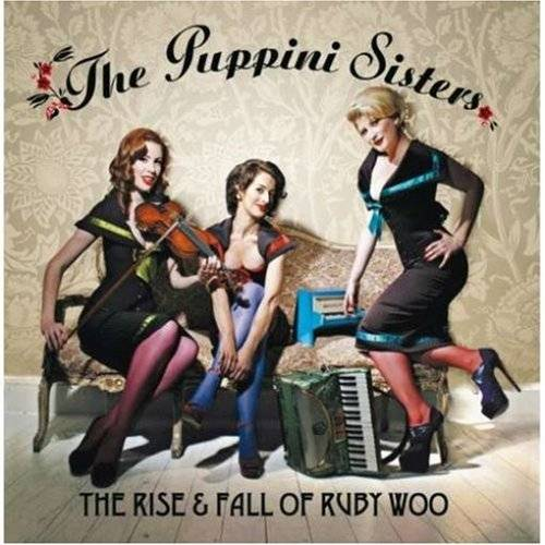 Puppini Sisters - Rise & Fall of Ruby Woo - Preis vom 14.01.2021 05:56:14 h
