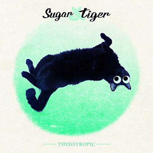 Sugar and Tiger - Thixotropic - Preis vom 20.10.2020 04:55:35 h