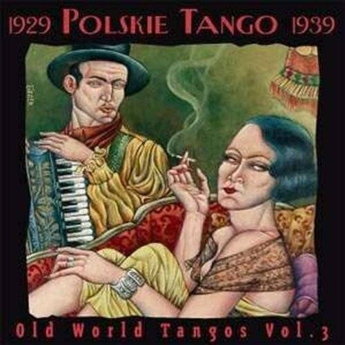 Various - Old World Tangos Vol. 3 - Polskie Tango 1929-1939 - Preis vom 27.05.2020 05:01:17 h
