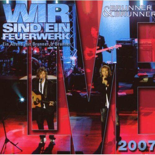 Brunner & Brunner - Brunner & Brunner-Live 2007-Wir Sind Ein Feuerwerk - Preis vom 18.09.2019 05:33:40 h