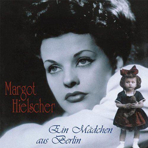 Margot Hielscher - Ein Mädchen aus Berlin - Preis vom 06.09.2020 04:54:28 h
