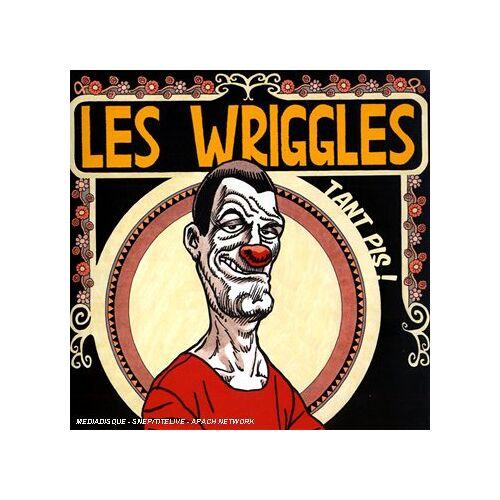 Wriggles (Les) - Tant Pis ! Tant Mieux ! - Preis vom 11.05.2021 04:49:30 h