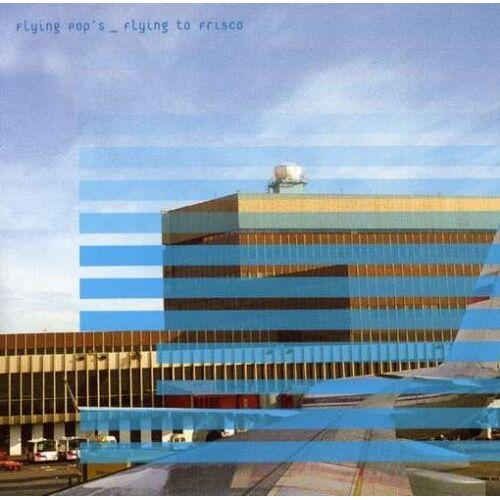 the Flying Pop'S - Flying to Frisco - Preis vom 18.01.2020 06:00:44 h