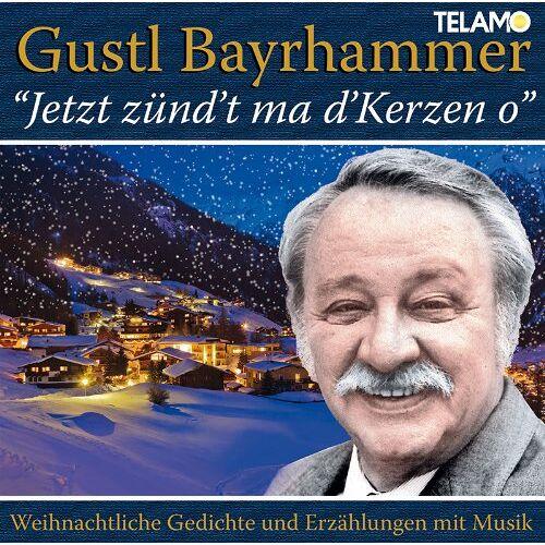 Gustl Bayrhammer - Jetzt Zünd't Ma D'kerzen O - Preis vom 23.02.2021 06:05:19 h