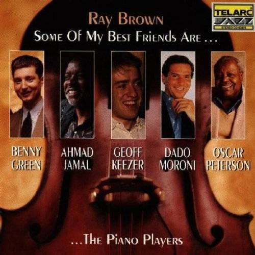 Ray Brown - Some Of My Best Friends Are... The Piano Players - Preis vom 18.04.2021 04:52:10 h