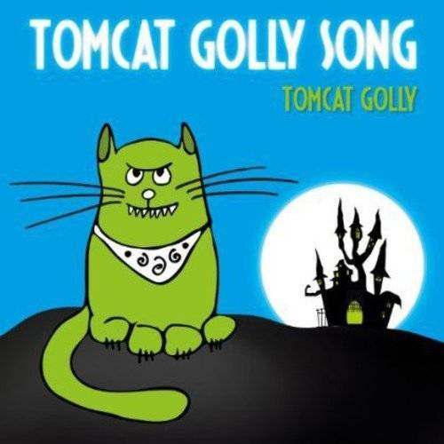 Tomcat Golly - Tomcat Golly Song - Preis vom 24.02.2021 06:00:20 h