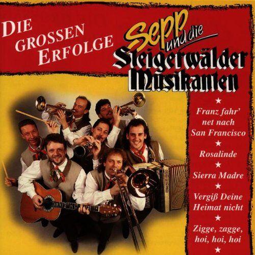 Sepp U.d.Steigerwälder Musika. - Die Grossen Erfolge - Preis vom 14.05.2021 04:51:20 h