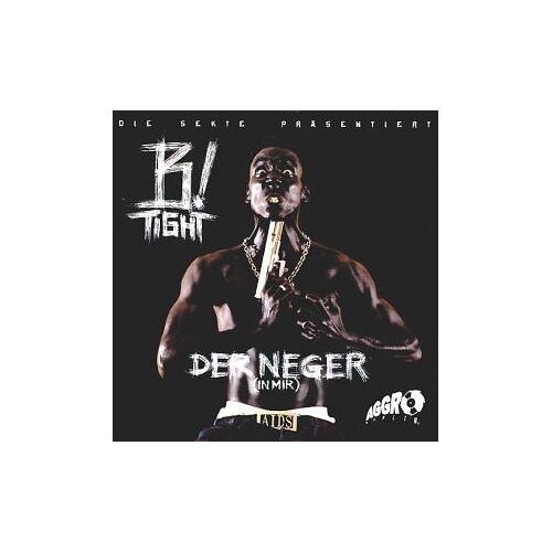 B-Tight - Der Neger ( in Mir ) - Preis vom 13.01.2021 05:57:33 h