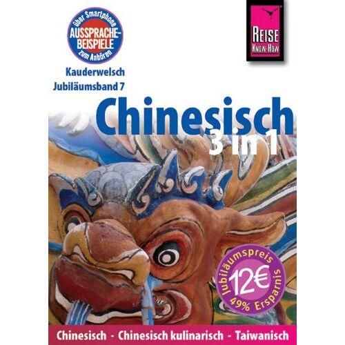 Marie-Luise Latsch - Reise Know-How Kauderwelsch Chinesisch 3 in 1: Chinesisch-Chinesisch kulinarisch-Taiwanisch - Preis vom 23.09.2021 04:56:55 h