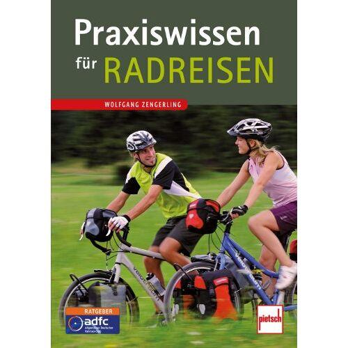Wolfgang Zengerling - Praxiswissen für Radreisen - Preis vom 10.05.2021 04:48:42 h
