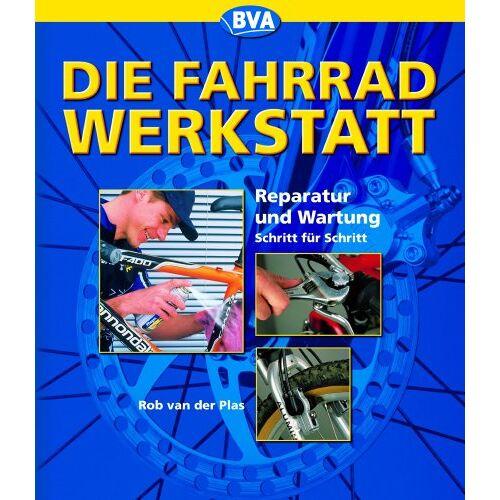 Plas, Rob van der - Die Fahrrad-Werkstatt: Reparatur und Wartung Schritt für Schritt - Preis vom 16.01.2021 06:04:45 h