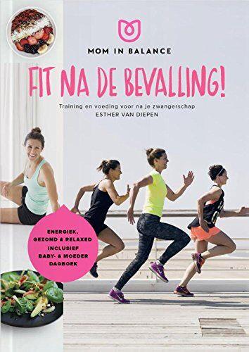 Diepen, Esther van - Mom in balance - Fit na de bevalling!: training en voeding na de bevalling (Mom in balance, 2) - Preis vom 22.10.2021 04:53:19 h