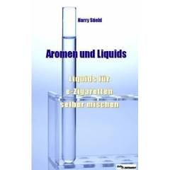 Harry Stiehl - Liquids und Aromen: Liquids für e-Zigaretten selber mischen - Preis vom 17.10.2021 04:57:31 h