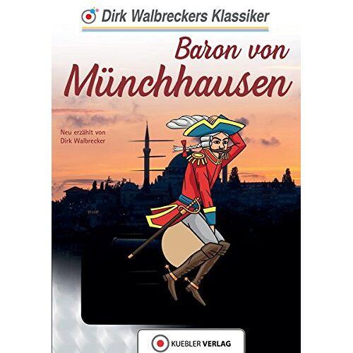 Dirk Walbrecker - Baron von Münchhausen: Walbreckers Klassiker (Walbreckers Klassiker für die ganze Familie) - Preis vom 22.06.2021 04:48:15 h