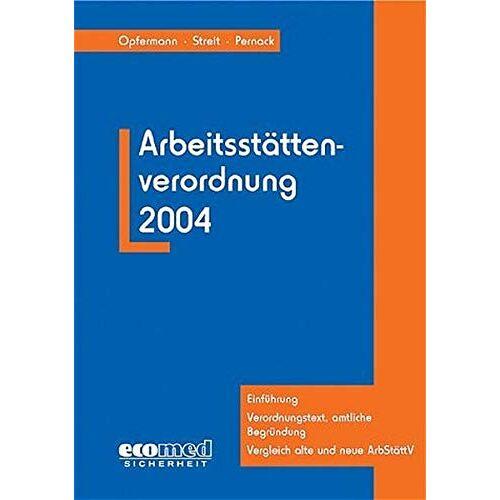 Rainer Opfermann - Arbeitsstättenverordnung 2004 - Preis vom 22.06.2021 04:48:15 h