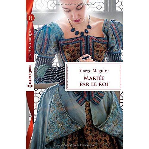 Margo Maguire - Mariée par le roi - Preis vom 23.09.2021 04:56:55 h