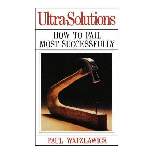 Paul Watzlawick - Ultra-Solutions: How to Fail Most Successfully - Preis vom 23.07.2021 04:48:01 h