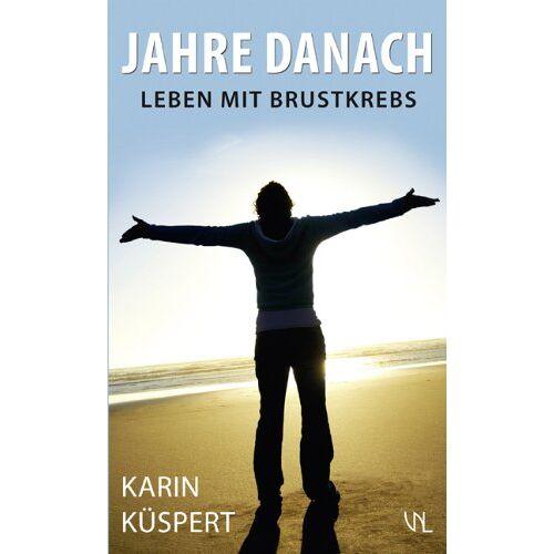 Karin Küspert - Jahre danach: Leben mit Brustkrebs - Preis vom 09.06.2021 04:47:15 h