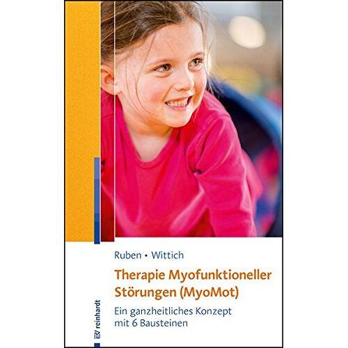Laura Ruben - Therapie Myofunktioneller Störungen (MyoMot): Ein ganzheitliches Konzept mit 6 Bausteinen - Preis vom 13.10.2021 04:51:42 h