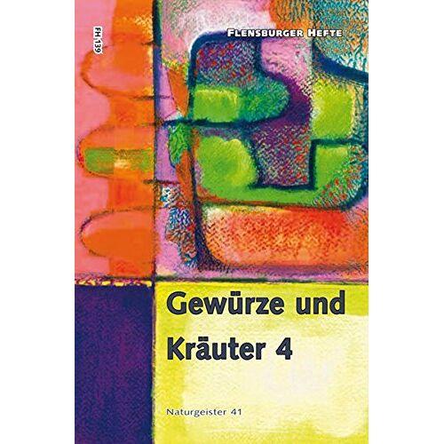 Wolfgang Weirauch - Gewürze und Kräuter 4: Naturgeister 41 (Flensburger Hefte) - Preis vom 15.06.2021 04:47:52 h