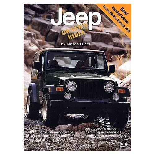 Moses Ludel - Jeep Owner's Bible: A Hands-On Guide to Getting the Most from Your Jeep - Preis vom 11.06.2021 04:46:58 h