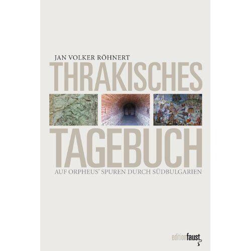 Röhnert, Jan Volker - Thrakisches Tagebuch - Preis vom 09.06.2021 04:47:15 h