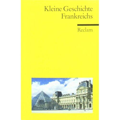 Ernst Hinrichs - Kleine Geschichte Frankreichs - Preis vom 11.10.2021 04:51:43 h